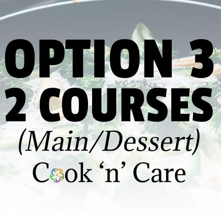 Option 3 – Hot – 2 Courses (Main/Dessert)